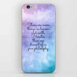 There are more things in heaven and earth, Horatio, than are dreamt of in your philosophy. iPhone Skin