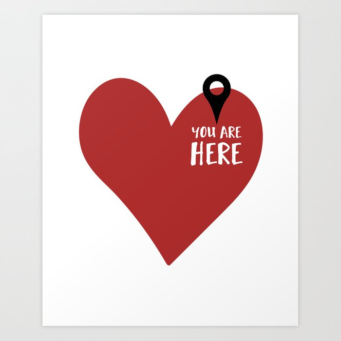 You Are Here In My Heart Love Valentines Day Quote Art Print By