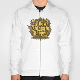 Allow Things to Happen Hoody