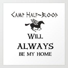 Camp-half blood will always be my home Art Print