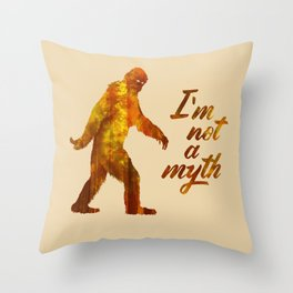 "Big Foot ""I'm not a Myth"" Throw Pillow"