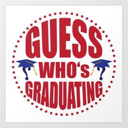 Gues$ who's graduating Art Print