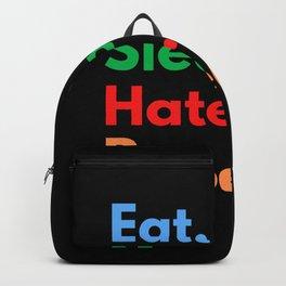 Eat. Sleep. Hate. Repeat. Backpack