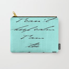 I can't keep calm I am the bride Carry-All Pouch