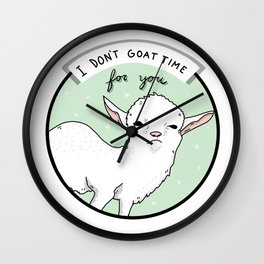 I Don't Goat Time For You Wall Clock