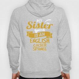 My Sister Is An English Cocker Spaniel Hoody