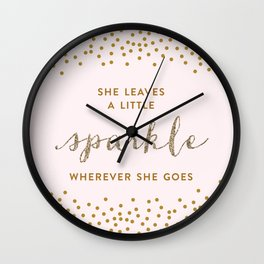 She Leaves a Little Sparkl Wall Clock