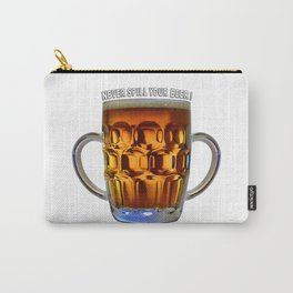 Never Spill A Beer Carry-All Pouch