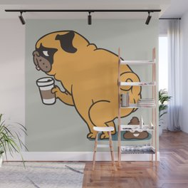 Coffee makes me poop - Pug Dog Lover Wall Mural
