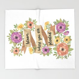 Bloom Where you Are Planted Watercolor Throw Blanket