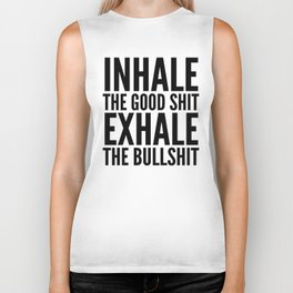 Inhale The Good Shit Exhale The Bullshit Biker Tank