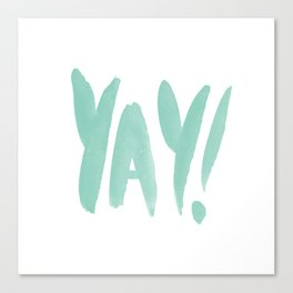 Yay brushed typography Canvas Print