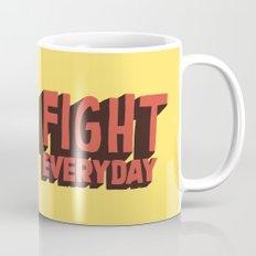 FIGHT EVERYDAY Mug