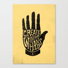 CREATE WITH YOUR HANDS Canvas Print