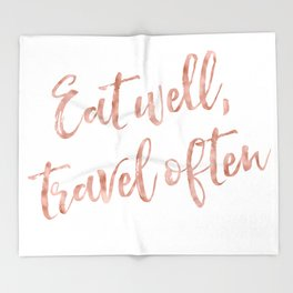 Eat well, travel often - rose gold quote Throw Blanket