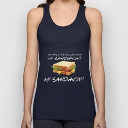 You threw my sandwich away - Friends TV Show Unisex Tank Top