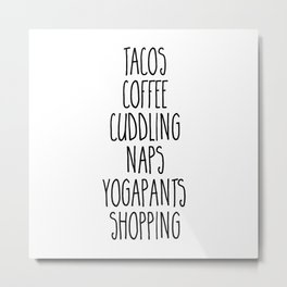 Tacos & Coffee Funny Quote Metal Print