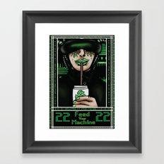 Feed Your Machine  Framed Art Print