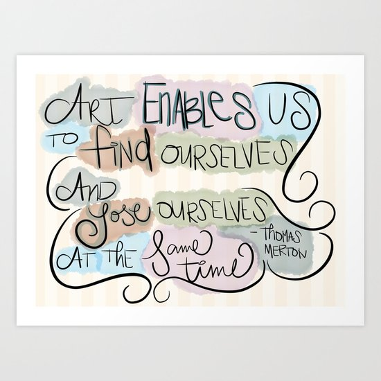 Art Enables Us Art Print