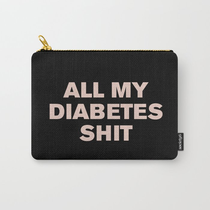 All My Diabetes Shit™ (Pink on Black) Carry-All Pouch