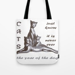 Cats Just Know It Is Never Ever The Year Of The Dog Tote Bag