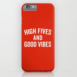 High Fives & Good Vibes Quote iPhone Case