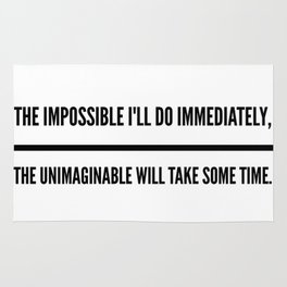 The Impossible I'll Do Immediately, The Unimaginable Will Take Some Time Rug
