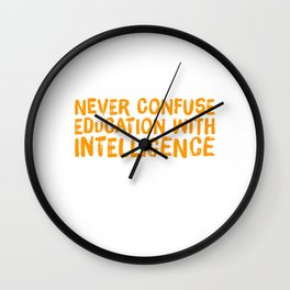 Educated Doesn't Mean Intelligent Wall Clock