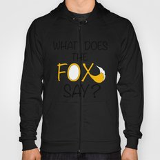 What Does The Fox Say  Hoody