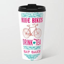 Ride Bikes, Drink Tea, Eat Cake Travel Mug