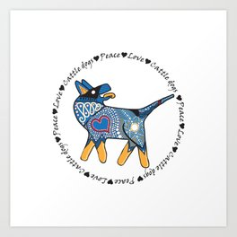 Peace Love and Cattle dogs Blue Art Print