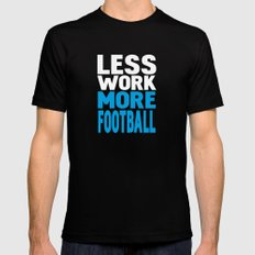 Less work more football Mens Fitted Tee Black LARGE