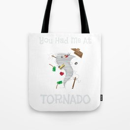 Funny You Had Me At Tornado Stormchaser Tote Bag
