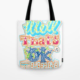 oh well that's ok then Tote Bag