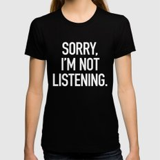 Sorry, I'm not listening Womens Fitted Tee LARGE Black