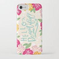 hello beautiful iPhone & iPod Cases featuring Hello Beautiful by Jasmine Nora Jones