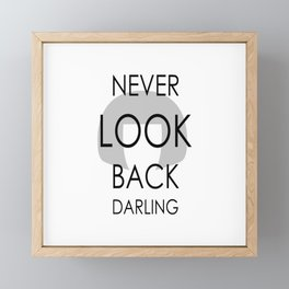 """""""NEVER LOOK BACK, DARLING..."""" (Edna Mode faboulous quote) Framed Mini Art Print"""