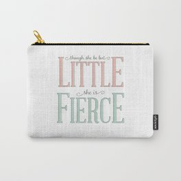 Though She Be But Little She is Fierce #society6  Carry-All Pouch