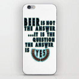 yes  - I love beer iPhone Skin