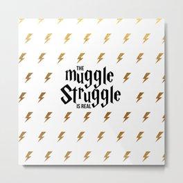 Muggle Struggle Metal Print