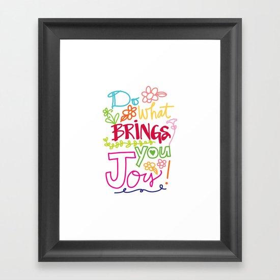 Do What Brings You Joy Framed Art Print