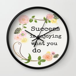"Quote ""Success is Enjoying What You Do"" Wall Clock"