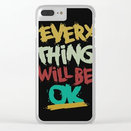 every thing will be ok Clear iPhone Case
