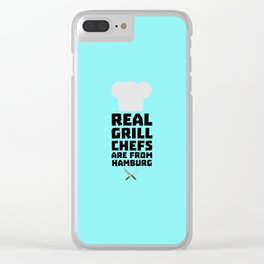 Real Grill Chefs are from Hamburg T-Shirt D4u7m Clear iPhone Case