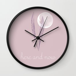 here and now Wall Clock