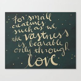 """Carl Sagan Quote, """"For Small Creatures Such as We"""" Canvas Print"""