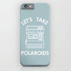 LETS TAKE POLAROIDS Slim Case iPhone 6s
