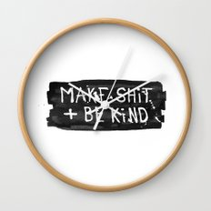 Make Shit + Be Kind Wall Clock