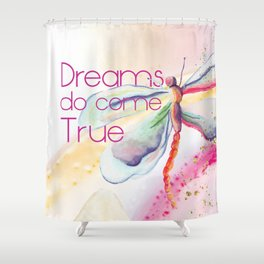 Dreams Do Come True Shower Curtain