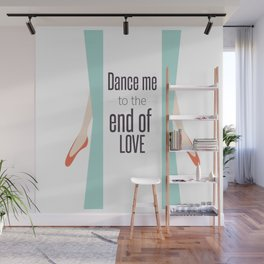 Dance Me to the End of Love Wall Mural
